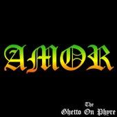 Amor de The Ghetto On Phyre