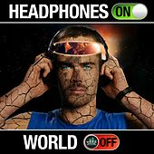 Headphones on World Off by Fearless Motivation