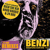 Whatcha Gon Do (feat. Bhad Bhabie, Rich The Kid & 24hrs) (The Remixes) van Benzi