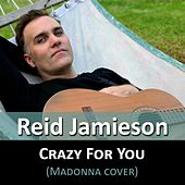 Crazy for You de Reid Jamieson