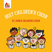 Holy Children's Choir by St. John's Children's Choir