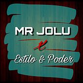 Estilo & Poder by Mr Jolu
