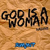 God Is a Woman by Nadine