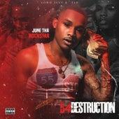 B4 Destruction de June Tha Rockstar