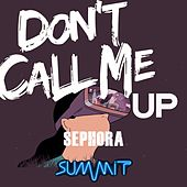 Don'T Call Me Up de Sephora