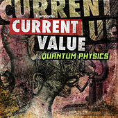 Quantum Physics by Current Value