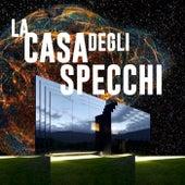 La Casa Degli Specchi by Gabry Ponte