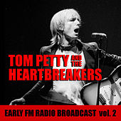 Tom Petty And The Heartbreakers Early FM Radio Broadcast vol. 2 by Tom Petty