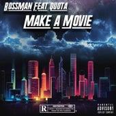 Make A Movie by Bossman