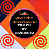Leila Loves the Raversworld by Boxidro