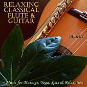 30 Relaxing Classical Flute & Guitar Masterpieces (Classical & Spanish Guitar & Flute for Relaxation, Massage & New Age Spas) de Musette