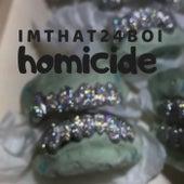Homicide de Imthat24boi
