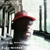 Up To Do Time Down To Di Minute by DJ Access