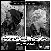 Me She Want by Unstoppable Fyah