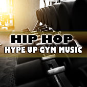 Hip Hop Hype Up Gym Music de Various Artists
