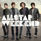 Suddenly di Allstar Weekend