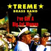 I Got a Big Fat Woman by Treme Brass Band