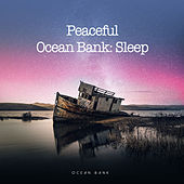 Peaceful Ocean Bank: Sleep von Ocean Bank