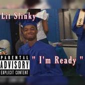 I'm ready by Lit Slinky