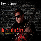 Retro Guitar Show by Derrick Larsen