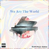 We Are the World by Music Station