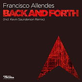 Back And Forth (Incl. Kevin Saunderson Remix) by Francisco Allendes