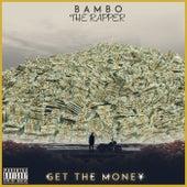 Get the Money de Bambo the Rapper