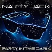 Party In The Dark di Nasty Jack