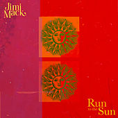 Run To The Sun by Jimi Mack