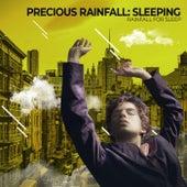 Precious Rainfall: Sleeping by Rainfall For Sleep