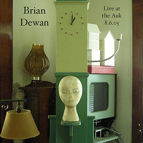 Live at the Auk 8.6.05 by Brian Dewan