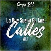 Lo Que Suena En Las Calles Vol.1 by Grupo R23