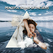 Peaceful Sound of the Sea's by Sounds Of The Sea