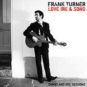 Love Ire & Song: Tenth Anniversary Edition (Demos and BBC Sessions) von Frank Turner