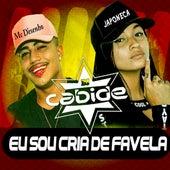 Eu Sou  Cria de Favela de DJ Cabide