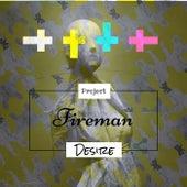 Project fireman by Desire