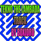 Tekno the Lambada by Boxidro