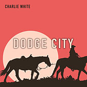 Dodge City by Charlie White
