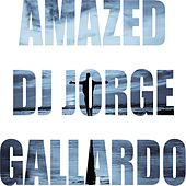 Amazed (Club mix) de DJ Jorge Gallardo