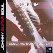 Drunk(Ed Sheeran) (Electric Guitar Cover) de Johnny Guitar Soul