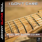 I Don't Care (Ed Sheeran Justin Bieber) (Electric Guitar Version) de Johnny Guitar Soul
