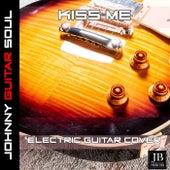Kiss Me(Ed Sheeran) (Electric Guitar Cover) de Johnny Guitar Soul