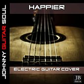 Happier(Ed Sheeran) (Guitar Version) by Johnny Guitar Soul