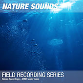 Nature Recordings - ASMR water noise by Nature Sounds (1)