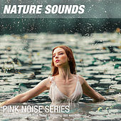 Nature Recordings & Pink Noise - Relaxing rain weather by Nature Sounds (1)