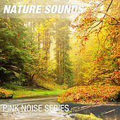 Nature Recordings & Pink Noise - Relaxing river noise by Nature Sounds (1)