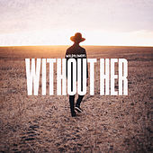Without Her von The Wildflowers