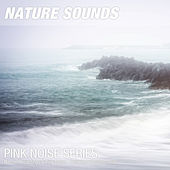 Nature Recordings & Pink Noise - Relaxing coastline noise by Nature Sounds (1)