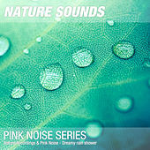 Nature Recordings & Pink Noise - Dreamy rain shower by Nature Sounds (1)