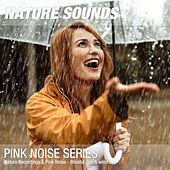 Nature Recordings & Pink Noise - Blissful rain & wind by Nature Sounds (1)
